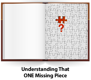 Understanding That ONE Missing Piece